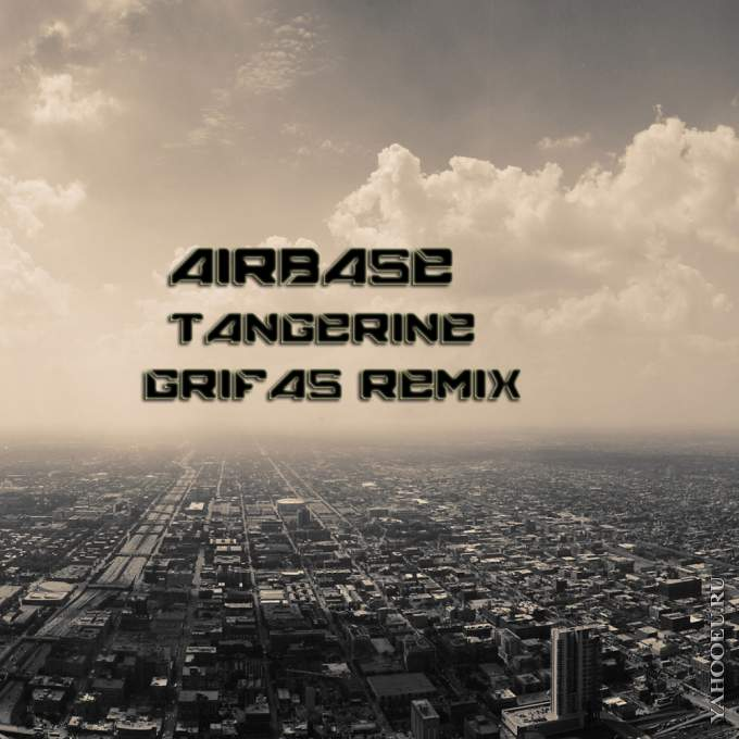 Airbase - Tangerine (Grifas Remix)