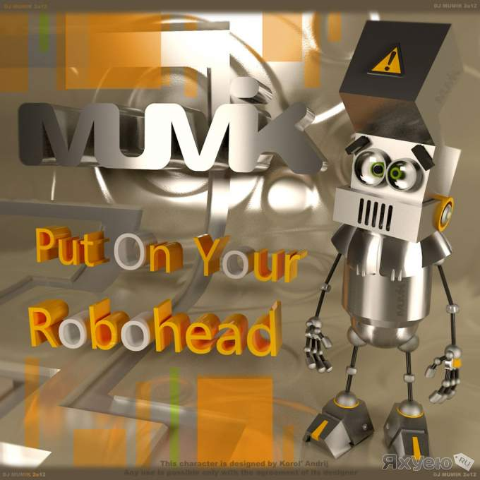 DJ Mumik - Put On Your Robohead
