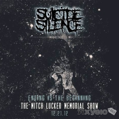 Suicide Silence - Ending Is The Beginning (The Mitch Lucker Memorial Show)