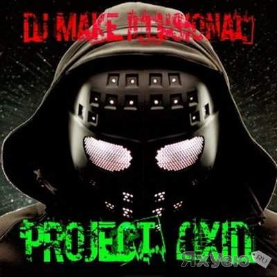 Project Oxid - Pertified (Fort Minor)