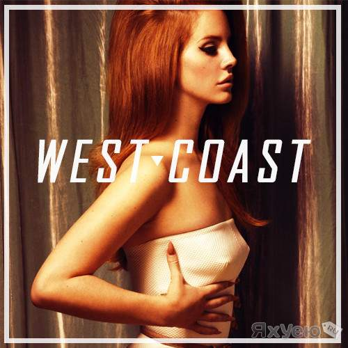 Lana Del Rey - West Coast (ZHU Remix)